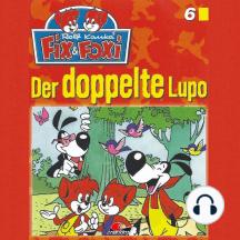 Fix & Foxi, Folge 6: Der doppelte Lupo