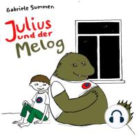 Julius und der Melog