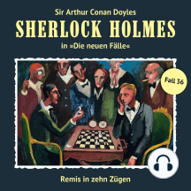 Sherlock Holmes, Die neuen Fälle, Fall 36: Remis in zehn Zügen