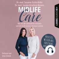Midlife-Care - Wie wir die Lebensmitte meistern und die Kraft unserer Hormone nutzen (Ungekürzt)