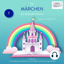 Die Märchen der Gebrüder Grimm - 10 Märchen (ungekürzt)