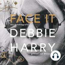 Face it - Die Autobiografie (Ungekürzte Lesung)