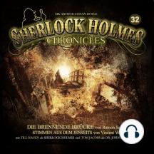 Sherlock Holmes Chronicles, Folge 32: Die brennende Brücke / Stimmen aus dem Jenseits