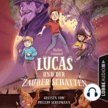 Lucas und der Zauberschatten (Gekürzt)