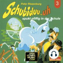 Schubiduu...uh, Folge 3: Schubiduu...uh - spukt pfiffig in der Schule