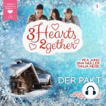 Der Pakt - 3hearts2gether, Band 1 (ungekürzt)