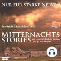 Mitternachtsstories von Lovecraft, Kipling, Benson, Quiroga, Runyon - Nur für starke Nerven, Folge 7 (ungekürzt)