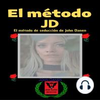 El método JD.: El método de seducción de John Danen