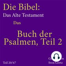 Das Buch der Psalmen, Teil 2: Die Bibel – Altes Testament