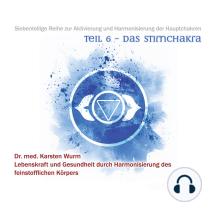 Teil 6 - Das Stirnchakra: Siebenteilige Reihe zur Aktivierung und Harmonisierung der Hauptchakren. Lebenskraft und Gesundheit durch Harmonisierung des feinstofflichen Körpers.