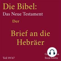 Die Bibel – Das Neue Testament: Der Brief an die Hebräer