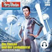 "Perry Rhodan 3060: Die Thesan und der Lordadmiral: Perry Rhodan-Zyklus ""Mythos"""