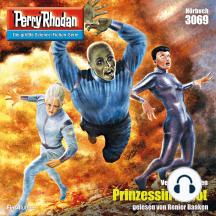 """Perry Rhodan 3069: Prinzessin in Not: Perry Rhodan-Zyklus """"Mythos"""""""