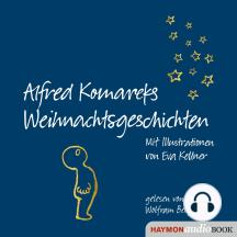 Alfred Komareks Weihnachtsgeschichten: Mit Illustrationen von Eva Kellner