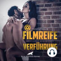 Filmreife Verführung / Erotische Geschichte: ausgerechnet mit ihrem heimlichen Schwarm Parker Preston ...