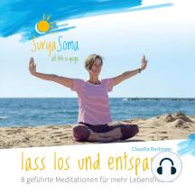 Lass los und entspanne: 8 geführte Meditationen für mehr Lebensfreude