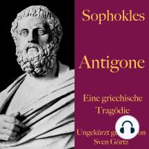 Sophokles: Antigone: Eine griechische Tragödie. Ungekürzt gelesen