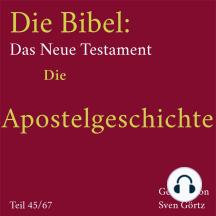 Die Bibel – Das Neue Testament: Die Apostelgeschichte