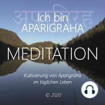 Ich bin Aparigraha: Kultivierung von Aparigraha im täglichen Leben