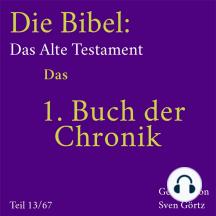 Die Bibel – Das Alte Testament: Das 1. Buch der Chronik