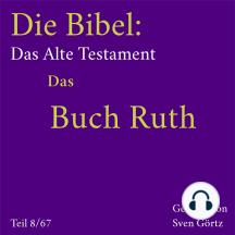 Die Bibel – Das Alte Testament: Das Buch Ruth