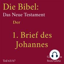 Die Bibel – Das Neue Testament: Der 1. Brief des Johannes