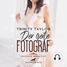 Der geile Fotograf / Erotik Audio Story / Erotisches Hörbuch: freizügige Posen in erotischen Positionen ...