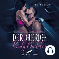 Der gierige BodyBuilder / Erotik Audio Story / Erotisches Hörbuch