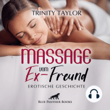 Massage vom Ex-Freund / Erotische Geschichte: Massagesalon mit  Behandlungen der besonderen Art ...