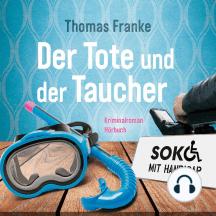 Soko mit Handicap: Der Tote und der Taucher: Kriminalroman
