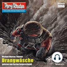 "Perry Rhodan 3066: Drangwäsche: Perry Rhodan-Zyklus ""Mythos"""