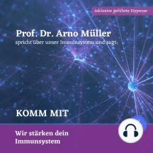 Prof. Dr. Arno Müller spricht über unser Immunsystem und sagt: Komm mit: Wir stärken dein Immunsystem