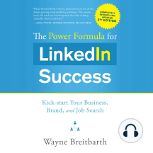 Power Formula for LinkedIn Success, The (Third Edition - Completely Revised): Kick-start Your Business, Brand, and Job Search