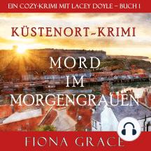 Mord im Morgengrauen (Ein Cozy-Krimi mit Lacey Doyle – Buch 1)