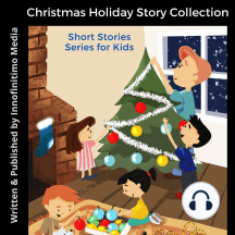 Christmas Holiday Story Collection: Short Stories Series for Kids