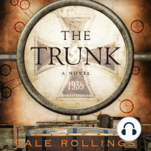 The Trunk: Deceit and Intrigue in the last Desperate Days of the Nazi Third Reich