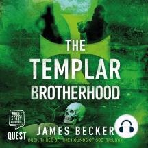The Templar Brotherhood: The Hounds of God Book 3