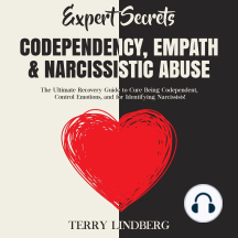 Expert Secrets – Codependency, Empath & Narcissistic Abuse: The Ultimate Recovery Guide to Cure Being Codependent, Control Emotions, and for Identifying Narcissists!
