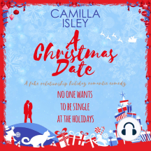 A Christmas Date: A Fake Relationship Holiday Romantic Comedy