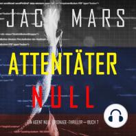 Attentäter Null (Ein Agent Null Spionage-Thriller — Buch #7)