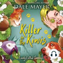 Killer in the Kiwis: Book 11: Lovely Lethal Gardens