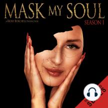 Mask My Soul: Season 1