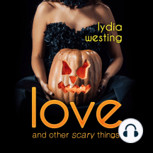 Love and Other Scary Things