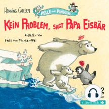 Kein Problem, sagt Papa Eisbär