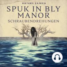 Spuk in Bly Manor - Schraubendrehungen