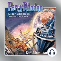 """Perry Rhodan Silber Edition 65: Die Altmutanten: 2. Band des Zyklus """"Die Altmutanten"""""""