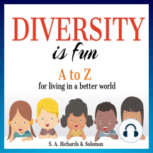 Diversity is Fun: A to Z for Living in a Better World