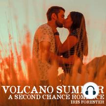 Volcano Summer: A Second Chance Romance