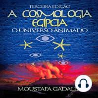 Cosmologia Egípcia , A: O Universo Animado, Terceira Edição