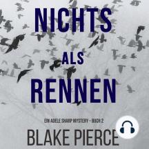 Nichts Als Rennen (Ein Adele Sharp Mystery – Buch 2)